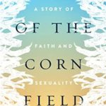[PDF] [EPUB] Son of the Cornfield : A Story of Faith and Sexuality Download