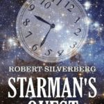 [PDF] [EPUB] Starman's Quest and Other Works by Robert Silverberg (Unexpurgated Edition) (Halcyon Classics) Download