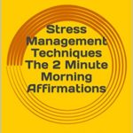 [PDF] [EPUB] Stress Management Techniques The 2 Minute Morning Affirmations: Best Journal To Practice Gratitude And Growth Mindset Download