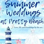 [PDF] [EPUB] Summer Weddings at Pretty Beach: An utterly delightful, cosy, feel good romantic comedy book – the perfect Summer beach read. Download