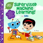 [PDF] [EPUB] Supervised Machine Learning for Kids (Tinker Toddlers) Download