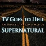 [PDF] [EPUB] TV Goes to Hell: An Unofficial Road Map of Supernatural Download