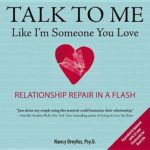 [PDF] [EPUB] Talk to Me Like I'm Someone You Love, Revised Edition: Relationship Repair in a Flash Download