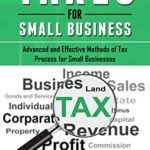 [PDF] [EPUB] Taxes for Small Business: Advanced And Effective Methods Of Tax Process For Small Businesses Download