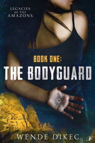 [PDF] [EPUB] The Bodyguard: Legacies of the Amazons Download by Wende Dikec