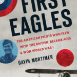 [PDF] [EPUB] The First Eagles: The American Pilots Who Flew With the British, Became Aces, and Won World War I Download