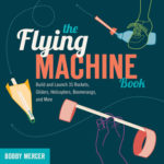 [PDF] [EPUB] The Flying Machine Book: Build and Launch 35 Rockets, Gliders, Helicopters, Boomerangs, and More Download