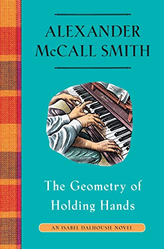 [PDF] [EPUB] The Geometry of Holding Hands (Isabel Dalhousie #13) Download by Alexander McCall Smith