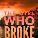 [PDF] [EPUB] The Girl Who Broke the World: A Pulse-Pounding Thriller (Claire Foley Book 3) Download