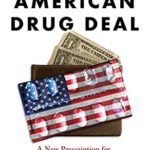 [PDF] [EPUB] The Great American Drug Deal: A New Prescription for Innovative and Affordable Medicines Download