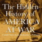 [PDF] [EPUB] The Hidden History of America at War: Untold Tales from Yorktown to Fallujah Download