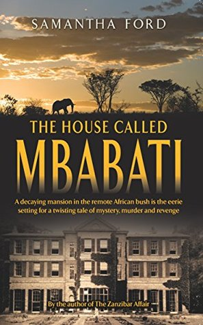 [PDF] [EPUB] The House Called Mbabati: A Novel Out of Africa Download by Samantha Ford