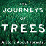 [PDF] [EPUB] The Journeys of Trees: A Story about Forests, People, and the Future Download