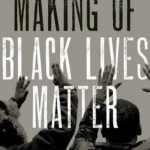 [PDF] [EPUB] The Making of Black Lives Matter: A Brief History of an Idea Download