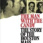 [PDF] [EPUB] The Man With The Candy: The Story of The Houston Mass Murders Download