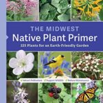 [PDF] [EPUB] The Midwest Native Plant Primer: 225 Plants for an Earth-Friendly Garden Download