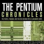 [PDF] [EPUB] The Pentium Chronicles: The People, Passion, and Politics Behind Intel's Landmark Chips Download