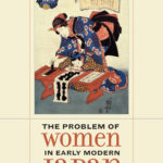 [PDF] [EPUB] The Problem of Women in Early Modern Japan Download