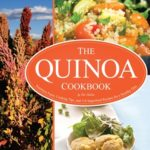 [PDF] [EPUB] The Quinoa Cookbook: Nutrition Facts, Cooking Tips, and 116 Superfood Recipes for a Healthy Diet Download