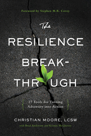 [PDF] [EPUB] The Resilience Breakthrough: 27 Tools for Turning Adversity into Action Download by Christian  Moore