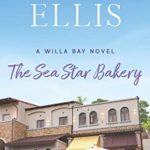 [PDF] [EPUB] The Sea Star Bakery: A Willa Bay Novel Download