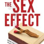 [PDF] [EPUB] The Sex Effect: Baring Our Complicated Relationship with Sex Download