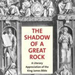 [PDF] [EPUB] The Shadow of a Great Rock: A Literary Appreciation of the King James Bible Download