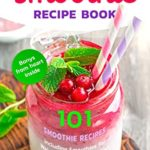 [PDF] [EPUB] The Smoothie Recipe Book: 101 Smoothie Recipes Including for Weight Loss and for Good Health Download