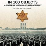 [PDF] [EPUB] The Third Reich in 100 Objects: A Material History of Nazi Germany Download