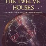 [PDF] [EPUB] The Twelve Houses: Exploring the Houses of the Horoscope Download