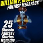 [PDF] [EPUB] The William P. McGivern Fantasy MEGAPACK ™: 25 Classic Fantasy Stories from the Pulps Download