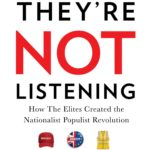 [PDF] [EPUB] They're Not Listening: How The Elites Created the National Populist Revolution Download