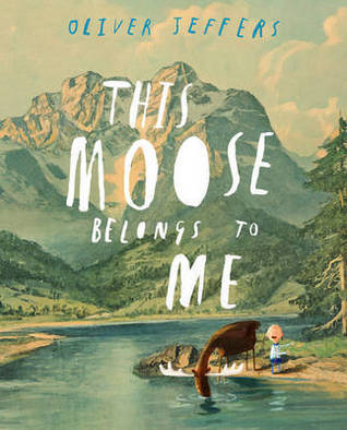 [PDF] [EPUB] This Moose Belongs to Me Download by Oliver Jeffers