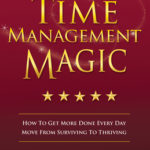 [PDF] [EPUB] Time Management Magic: How to Get More Done Every Day and Move from Surviving to Thriving Download