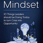 [PDF] [EPUB] Transformation Mindset: 10 Things Leaders should be Doing Today to turn Crisis into Opportunity Download