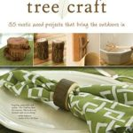 [PDF] [EPUB] Tree Craft: 35 Rustic Wood Projects That Bring the Outdoors in Download