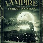 [PDF] [EPUB] Vampire on the Orient Express Download