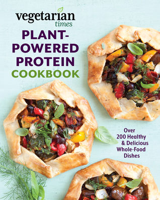 [PDF] [EPUB] Vegetarian Times Plant-Powered Protein Cookbook Download by Editors of Vegetarian Times