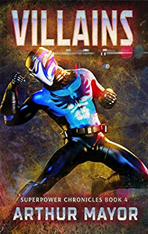 [PDF] [EPUB] Villains: Superpower Chronicles Book 4 Download by Arthur Mayor