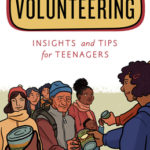 [PDF] [EPUB] Volunteering: Insights and Tips for Teenagers Download