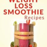 [PDF] [EPUB] Weight Loss Smoothies: The Beginner's Guide to Losing Weight with Smoothies: Refreshing, Healthy Weight Loss Smoothies for Every Occasion (Everyday Recipes) Download