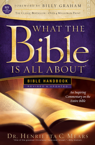 [PDF] [EPUB] What the Bible Is All About: An Inspiring Commentary on the Entire Bible Download by Henrietta C. Mears