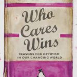 [PDF] [EPUB] Who Cares Wins: Reasons for Optimism in Our Changing World Download