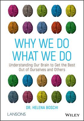 [PDF] [EPUB] Why We Do What We Do: Understanding Our Brain to Get the Best Out of Ourselves and Others Download by Helena Boschi