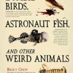 [PDF] [EPUB] Zombie Birds, Astronaut Fish, and Other Weird Animals Download