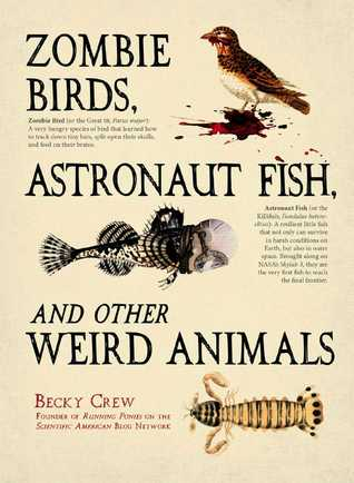 [PDF] [EPUB] Zombie Birds, Astronaut Fish, and Other Weird Animals Download by Becky Crew