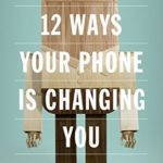 [PDF] [EPUB] 12 Ways Your Phone Is Changing You Download