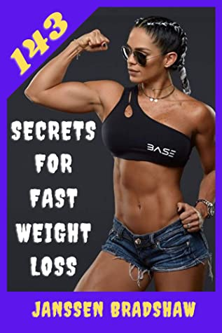 [PDF] [EPUB] 143 Secrets For Fast Weight Loss: Following these steps will help you lose weight and improve your health Download by Janssen Bradshaw