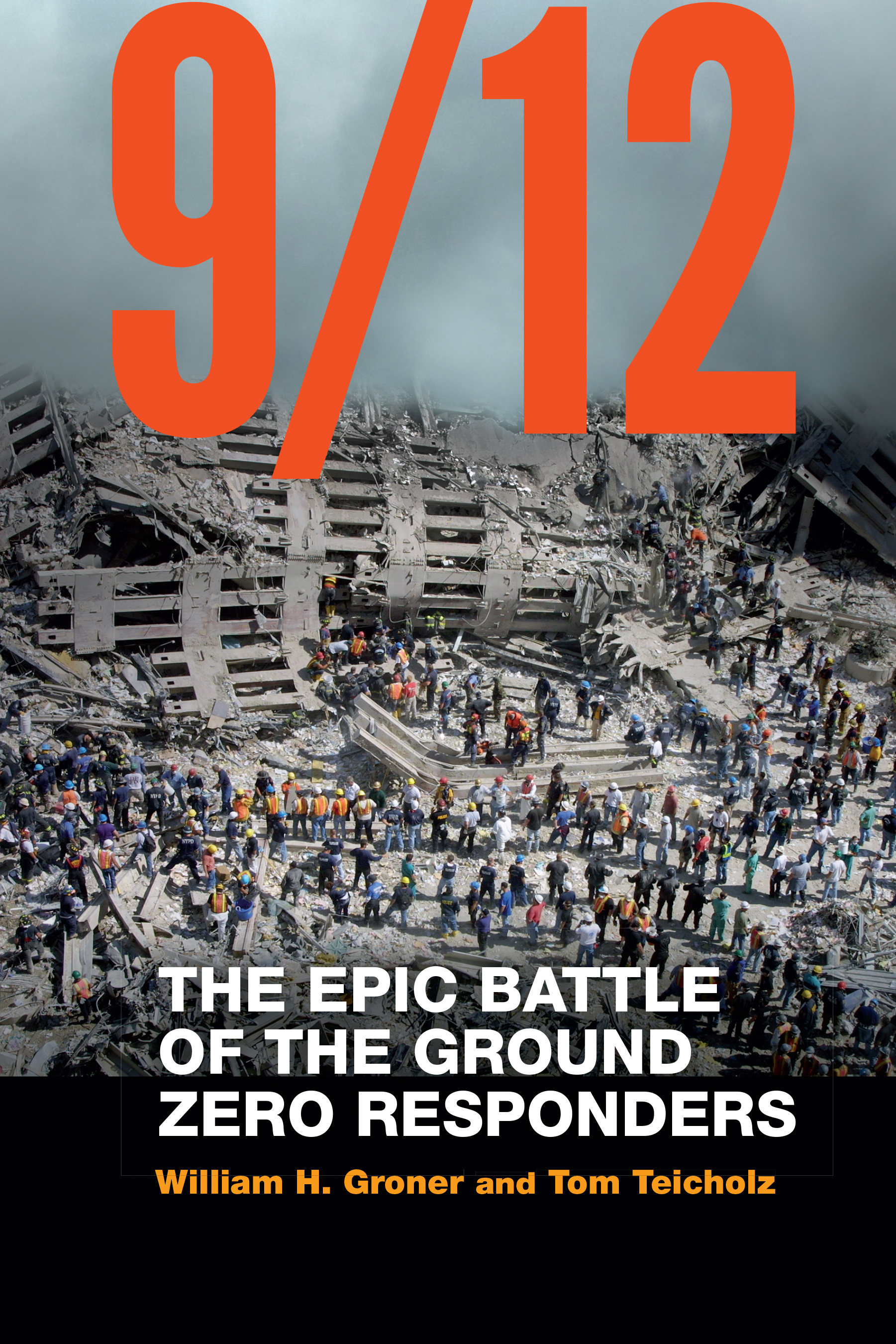 [PDF] [EPUB] 9 12: The Epic Battle of the Ground Zero Responders Download by William H. Groner