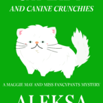[PDF] [EPUB] A Crazy Cat Lady and Canine Crunchies (A Maggie May and Miss Fancypants Mystery #2) Download